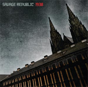 Savage Republic - 1938 CD cover